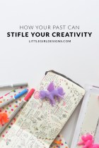 How Your Past Can Stifle Your Creativity