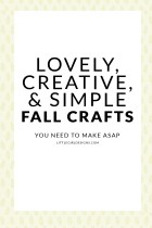 Lovely Fall Crafts to Make This Year
