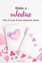 Make a Valentine: 10 Cute Valentine Ideas You'll LOVE