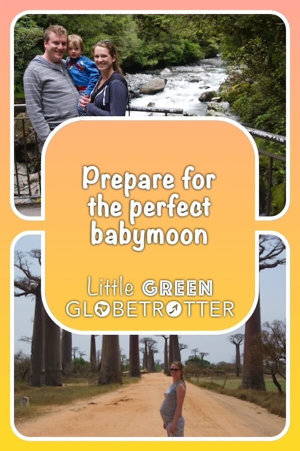 Pintrest image consisting of two images depicting the author travelling while pregnant and the title 'Prepare for the perfect babymoon' written on top.