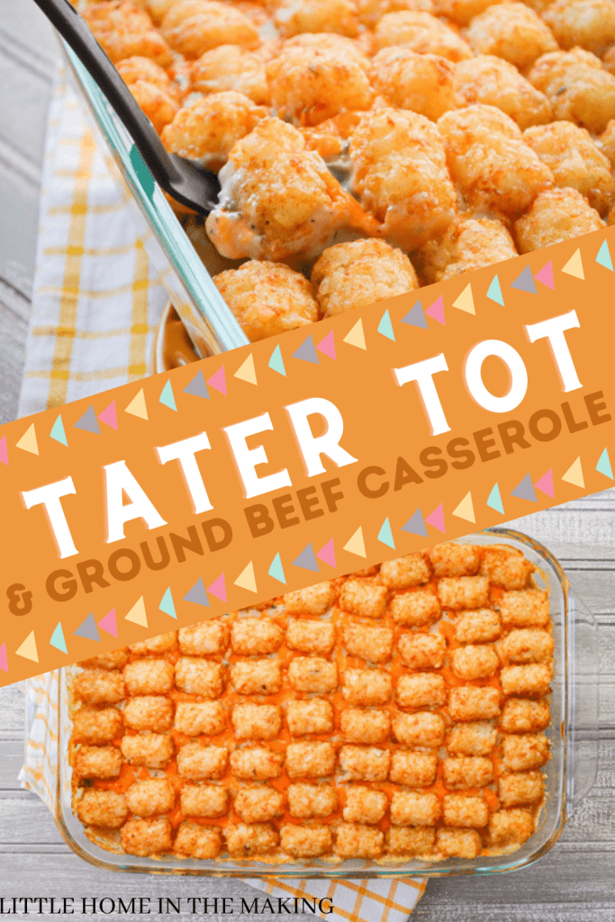 A serving spatula removing a portion of tater tot casserole in the top frame. An overhead view of Tater Tot and Ground Beef Casserole in the bottom frame. The text reads: Tater Tot and Ground Beef Casserole.