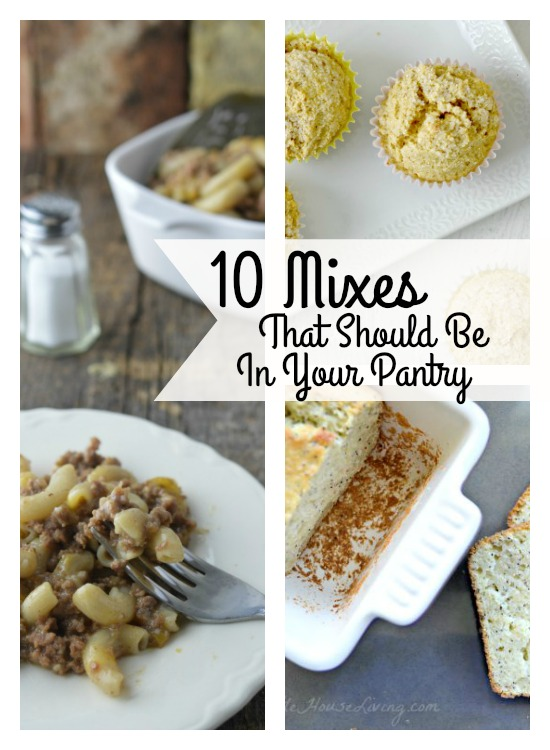 10 Mixes that you need to have on your pantry shelves!