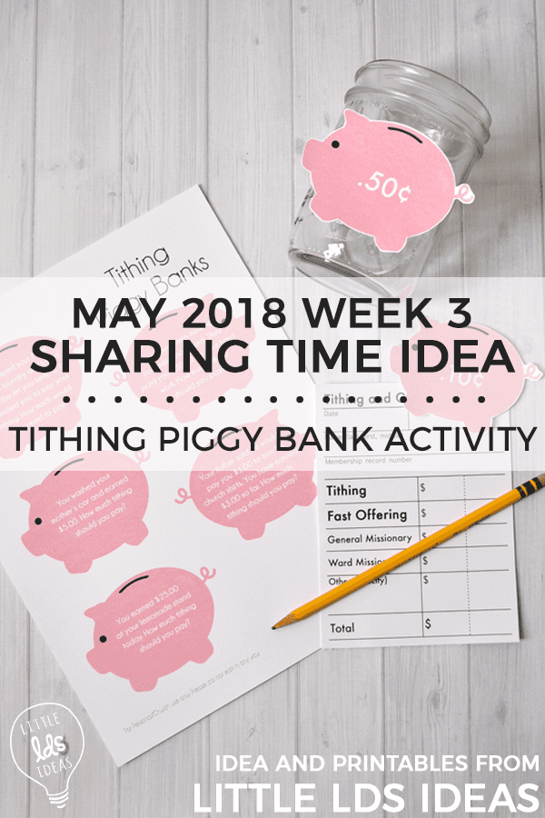 LDS Tithing Sharing Time Idea. This cute Tithing Piggy Bank idea from Little LDS Ideas is the perfect idea to teach children about tithing. Printables included.