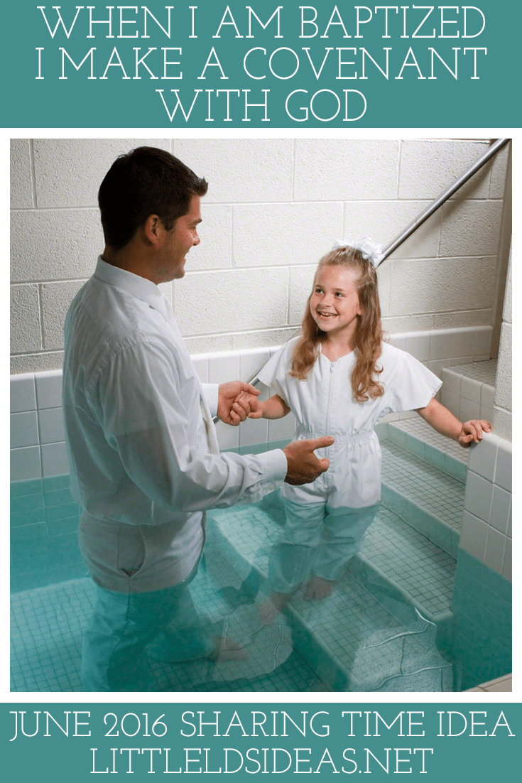 This Sharing Time idea is a great way to teach the children about baptism and the covenants they make. This lesson also incorporates Fathers, so is perfect for Father's Day!