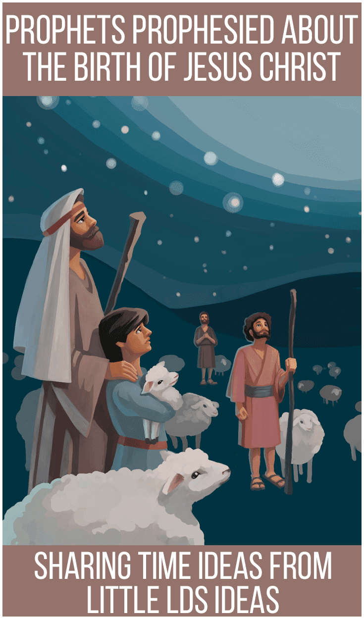 December 2016 Sharing Time Idea: Prophets Prophesied About the Birth of Jesus Christ.