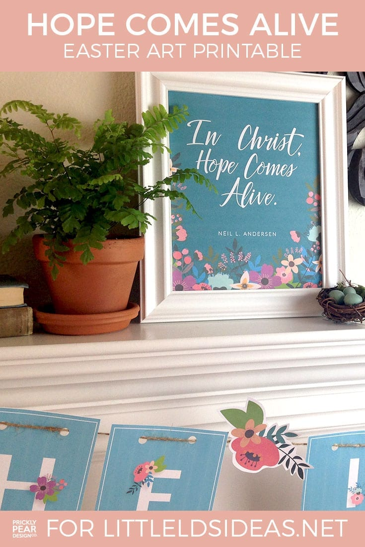 In Christ, Hope Comes Alive - Free Easter Art Printable - Little LDS Ideas and Prickly Pear Design Co.
