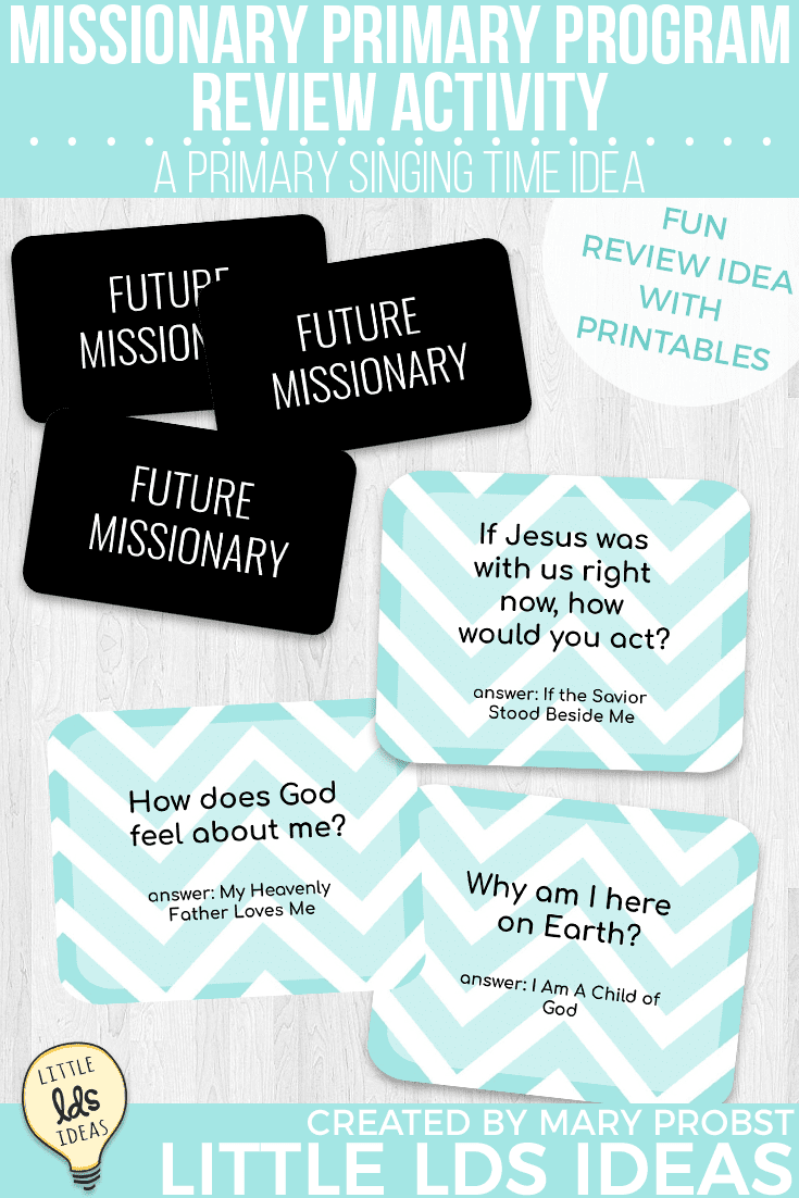 Missionary Primary Program Review Singing Time Idea and printables