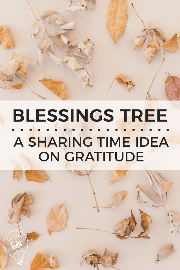 Gratitude Lesson Ideas. Blessings Tree Gratitude Sharing Time Idea. Need a lesson on gratitude? Here are several simple ideas that would make a great gratitude lesson.