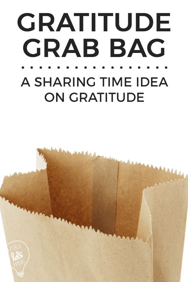 Gratitude Grab Bag. Gratitude Sharing Time Ideas