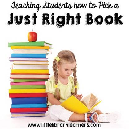 Teaching Students How To PICK A Just Right Book