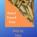 Baked french fries seasoned perfectly, Step by step instruction. Picture of french fries. littlelostcreations.net