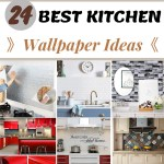 24 Kitchen Wallpaper Ideas To Make It Look Thrice As Elegan