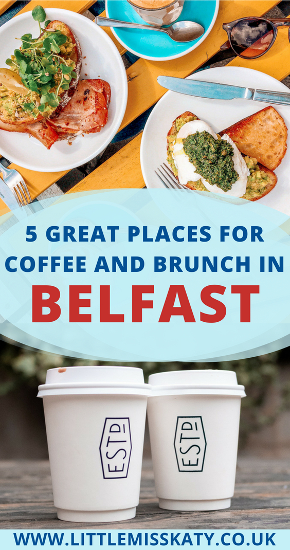 5 great places for coffee and brunch in Belfast