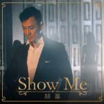 林峯 – Show Me