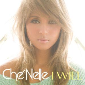 Che'Nelle - I WILL