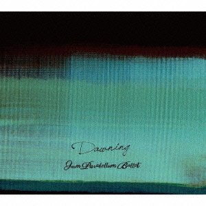 Dawning 9mm Parabellum Bullet - 黒い森の旅人