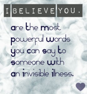 I believe you invisible illness