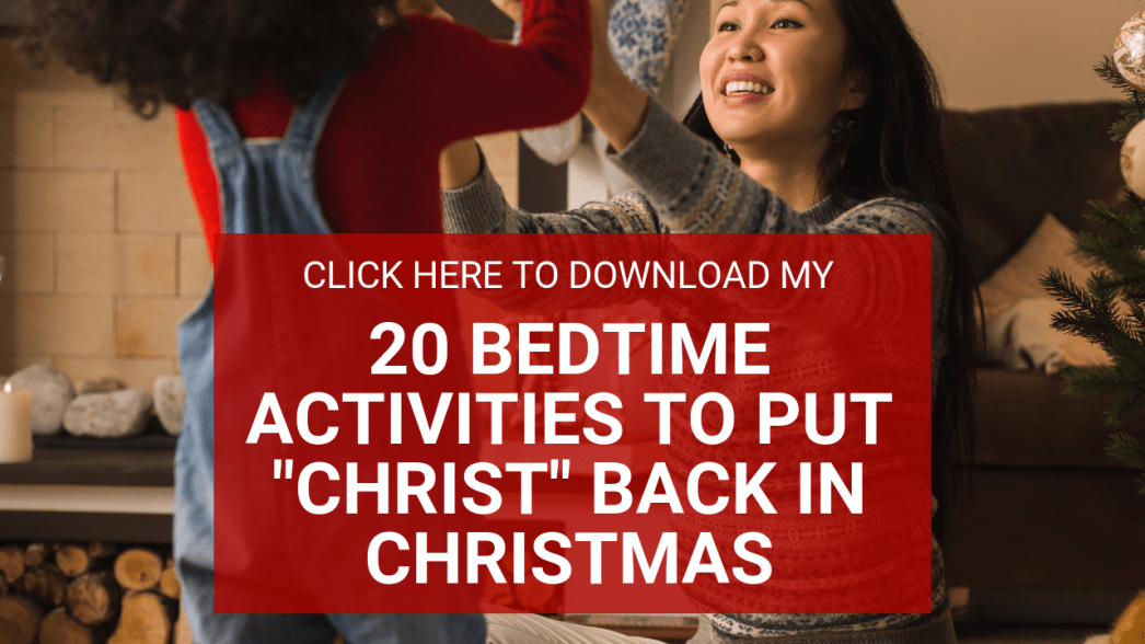20 bedtime activities to put Christ back in Christmas