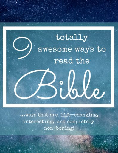 9 totally awesome ways to read the Bible