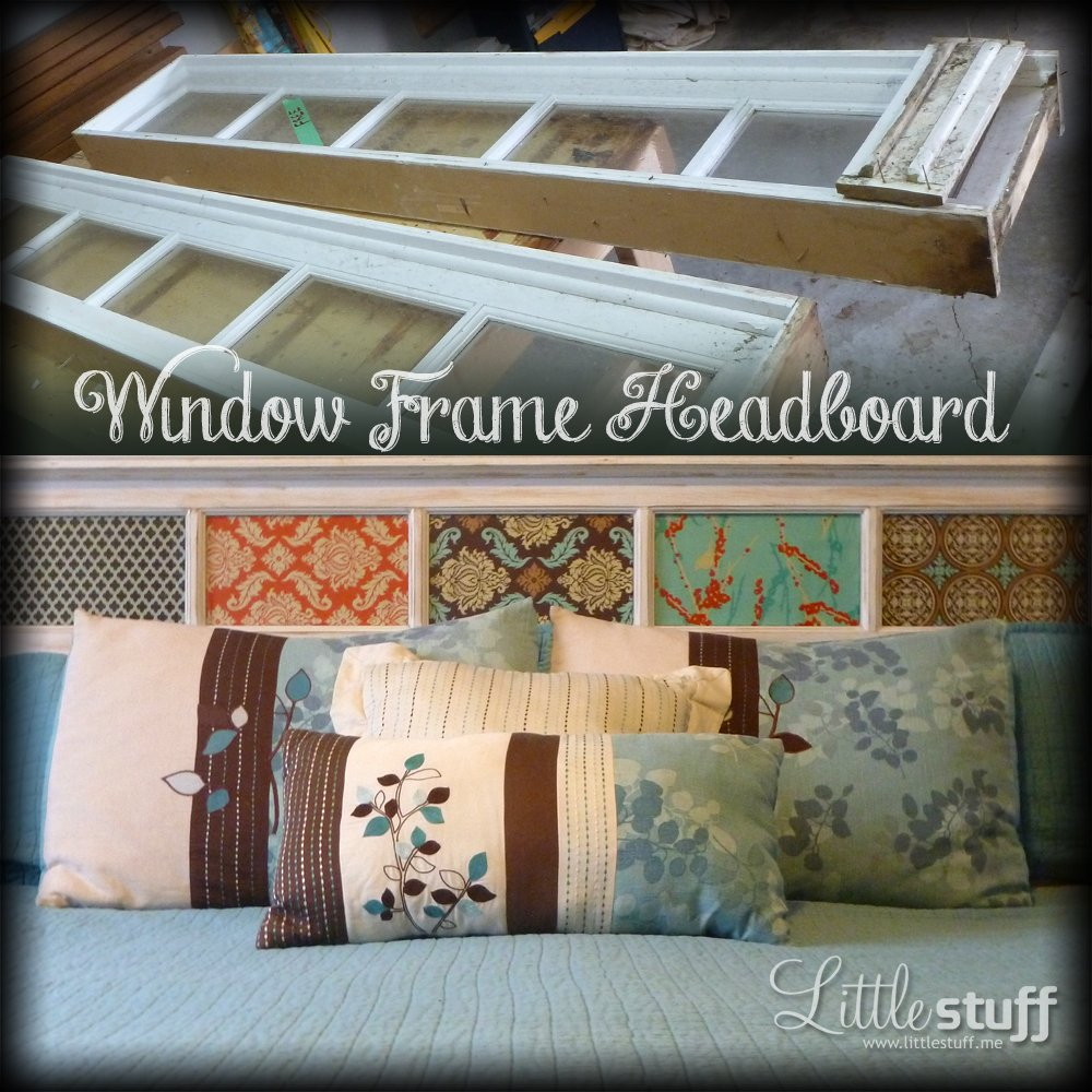 Window Frame Headboard Makeover: www.littlestuff.me