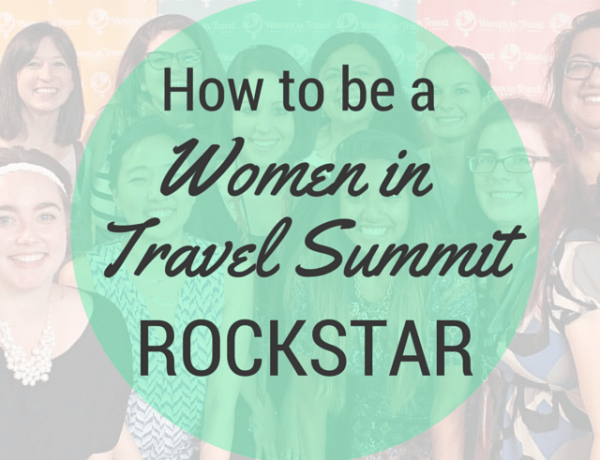 How to be a Women in Travel Summit Rockstar