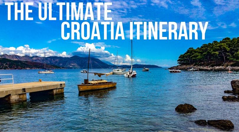 The Ultimate Croatia Itinerary - Things to do in Croatia