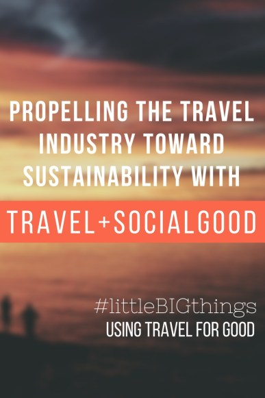 littleBIGthings - Propelling the Travel Industry Toward Sustainability with Travel+SocialGood