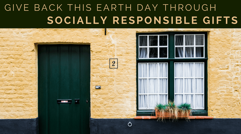 Socially Responsible Gifts - Give Back This Earth Day
