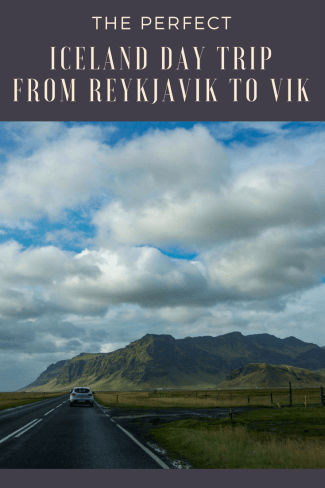 The Perfect Iceland Day Trip from Reykjavik to Vik