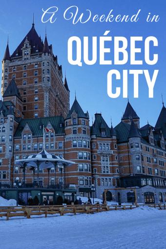 A Weekend in Québec City