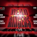 Manchester stage - Dead Ringers Live