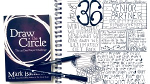 Draw The Circle – 40 Day Prayer Challenge Day 36