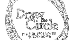 Draw The Circle – 40 Day Prayer Challenge Day – Praying with and for you