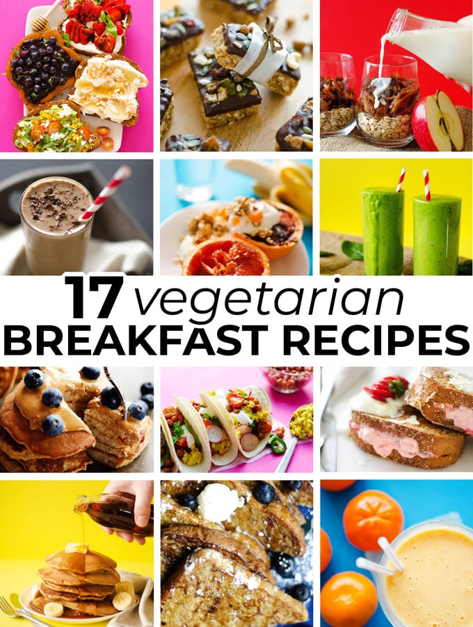 17 easy vegetarian breakfast ideas without eggs to inspire your mornings! Delicious 5-star vegetarian recipes to kickstart your day.