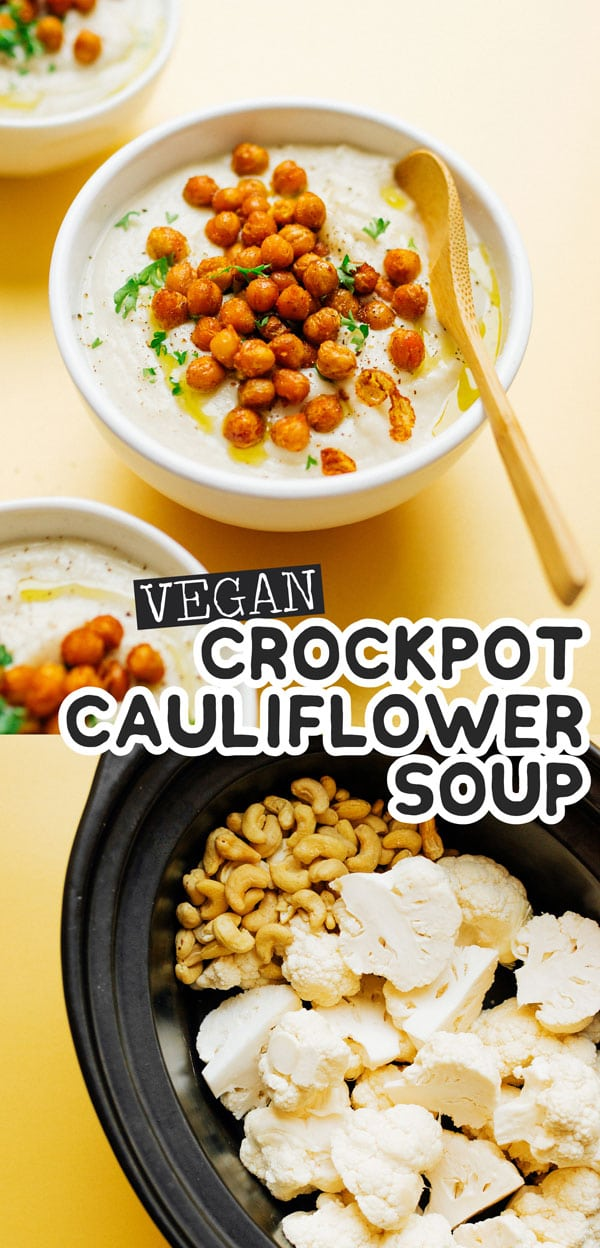 This Easy Slow Cooker Cauliflower Soup recipe has a handful of ingredients and requires almost no prep time (plus, it's vegan!) It's a flavor packed healthy dinner recipe that the family will love (and the perfect soup recipe for Christmas or Thanksgiving). #souprecipes #soup #veganrecipes #vegetarianrecipes #cauliflowerrecipes #chickpearecipes