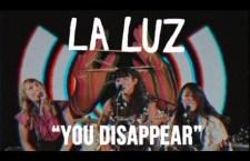 "Watch: La Luz ""You Disappear"""