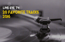 Live Eye Tv: 20 Favorite Tracks of 2016