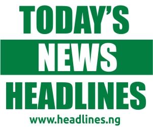 Nigeria news headlines