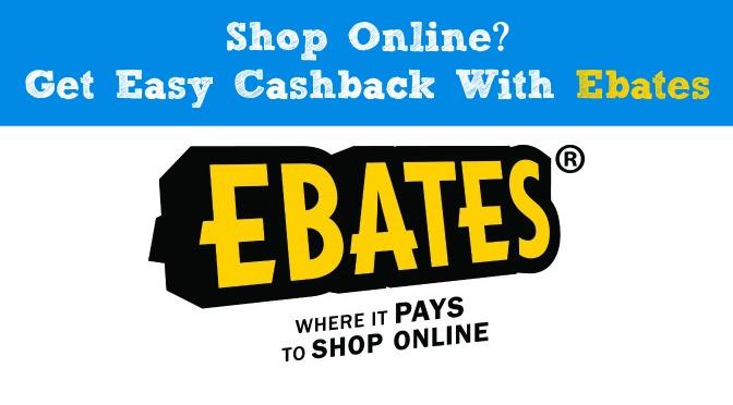 Shop Online? Get Easy Cashback With Ebates