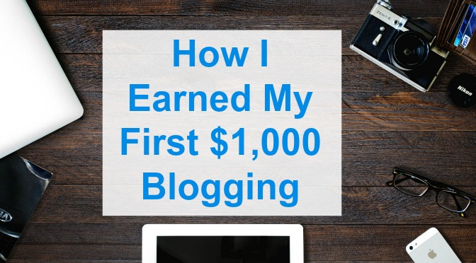 how i earned my first 1000 blogging
