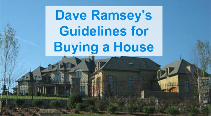 Dave Ramsey's Guidelines for Buying a House
