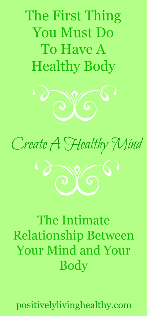 The Best Way To Create A Healthy Mind Is To Create A Healthy Body