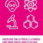 Estate per i bimbi con Giocolerie con la fisica e la chimica