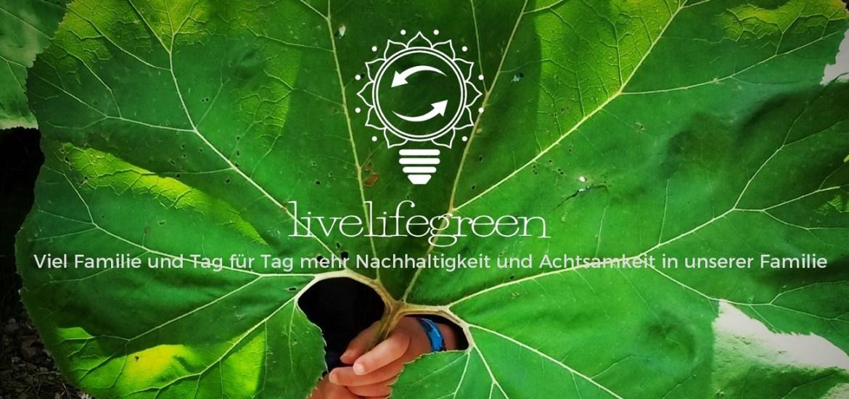 Über livelifegreen - Familienblog für mehr Nachhaltigkeit und Achtsamkeit im Alltag