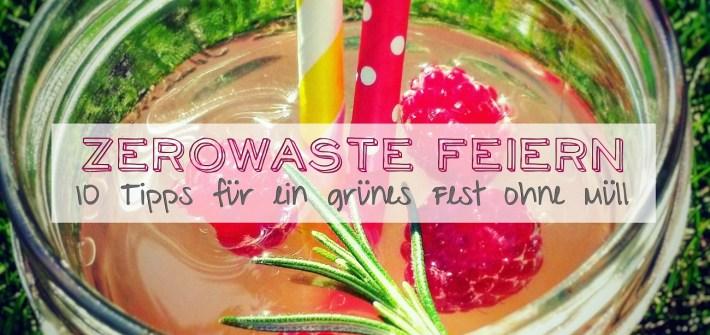 10 Tipps zum Feiern ohne Müll