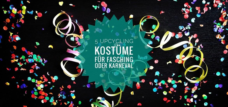 5 tolle Upcycling-Kostüme
