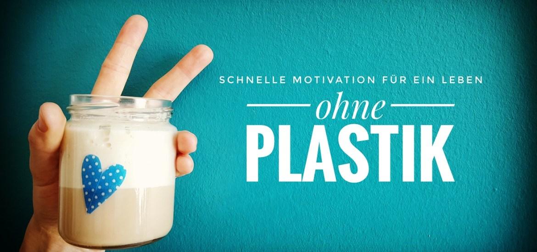 Tipps für einen guten Einstieg in ein plastikfreie(re)s Leben