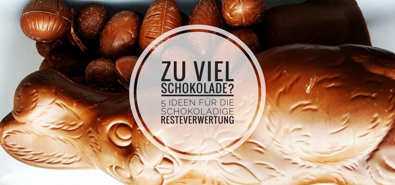 Resteverwertung-Wohin mit der ganzen Schokolade?