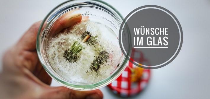 Pusteblumen-Glas- Wünsche im Glas