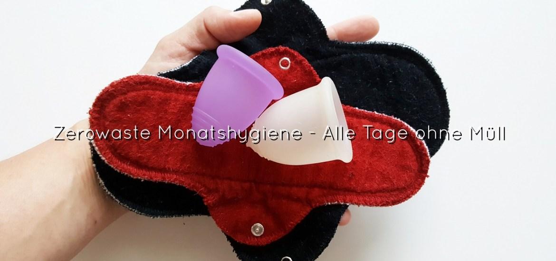 Monatshygiene ohne Müll mit Menstruationstasse und waschbaren Binden